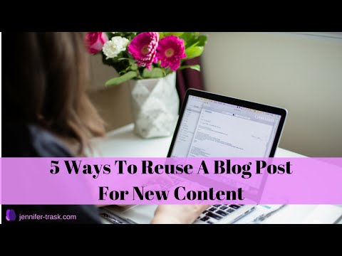 5 Ways To Reuse A Blog Post For New Content