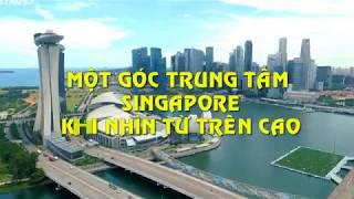 Singapore nhìn từ trên cao Việt Nam còn thua xa?