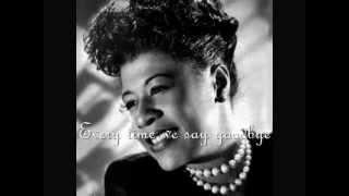 Ella Fitzgerald Ev'ry time we say goodbye (with lyrics)