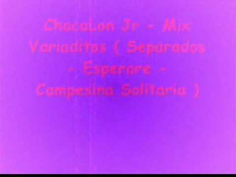 ChacaLon Jr - Mix Variaditos ( Separados - Esperame - Campesina Solitaria )