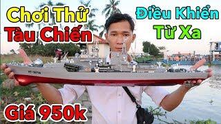 Lâm Vlog - Ra Sông Cái Chơi Thử Tàu Chiến Điều Khiển Từ Xa Giá 950k   Chơi Hết Pin Luôn