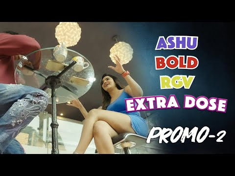 Promo: RGV's interview with Bigg Boss fame Ashu Reddy, extra dose