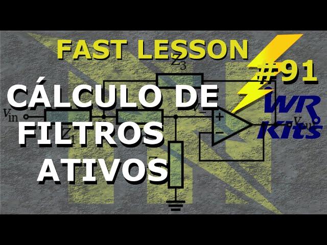 CÁLCULO AVANÇADO EM FILTROS ATIVOS | Fast Lesson #91