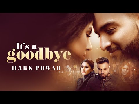 It's a GOODBYE (Full Video) Hark Powar - Baljit Singh Deo