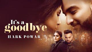 Its A Goodbye – Hark Powar