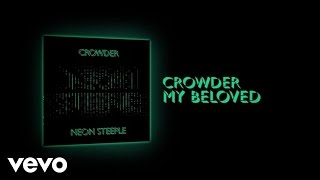 'My Beloved' | Crowder (Lyric Video)