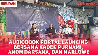 Audiobook Portal Launcing bersama Kadek Purnami, Anom Darsana, dan Marlowe