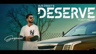 Deserve – GurPreet – Deep Arraicha
