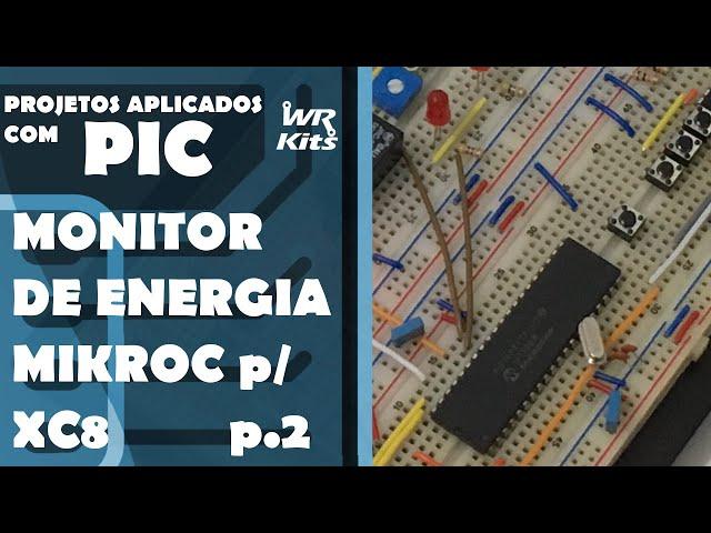 MONITOR DE ENERGIA PORTANDO CÓDIGO PARA O XC8 parte 2