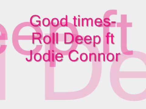 good times-roll deep ft jodie connor.wmv