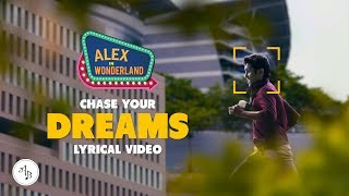 Chase your dreams | Lyrical Video | from Alex in Wonderland