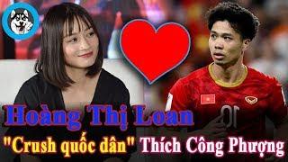 """Hoàng Thị Loan """"Crush quốc dân"""" Thích Công Phượng ? I NGÁO NEWS"""