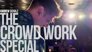 THE CROWD WORK SPECIAL   Andrew Schulz   Stand Up Comedy