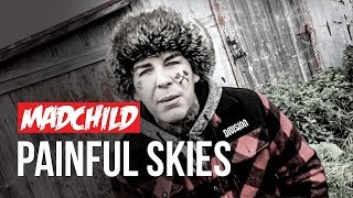 Madchild - Painful Skies (Official Music Video)