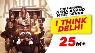 I Think Delhi   The Landers   Neha Anand   Meet Sehra   TeamDG   Latest Punjabi Song 2019