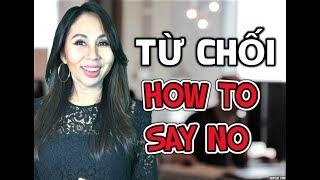 Từ Chối- How To Say No - Học Tiếng Anh và Việt