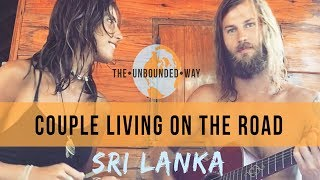 COUPLE TRAVEL THE WORLD - SRI LANKA EXPLORING & LIVING  (The Unbounded Way)