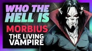 Who the Hell is Morbius, the Living Vampire?