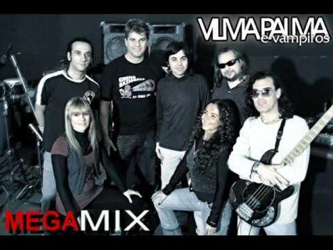 MEGAMIX - Vilma Palma E Vampiros