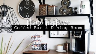 Coffee Bar & Dining Room Makeover! || HOUSE TO HOME SERIES!