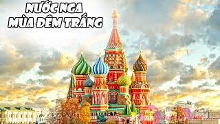 Nước Nga Mùa Đêm Trắng - Du Lịch Nga