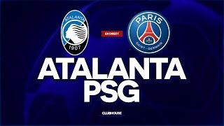 🔴 ATALANTA - PSG // CHAMPIONS LEAGUE // ClubHouse ( bergame vs paris )