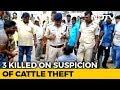 Three Beaten To Death On Suspicion Of Cattle Theft In Bihar