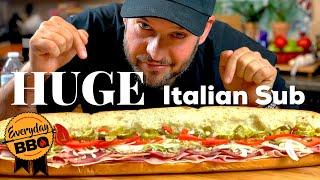 HUGE Italian Sub   How to make a Homemade Italian Sub Sandwich   Best Italian Sub   Everyday BBQ