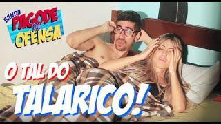 Banda Pagode da Ofensa - O Tal do Talarico (Clipe Oficial)