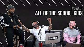 The Joe Budden Podcast Episode 314 | All of The School Kids