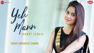 Yeh Mann – Aakanksha Sharma