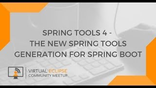 vECM   Spring Tools 4 - The new Spring Tools generation for Spring Boot