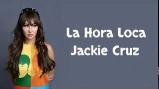 La Hora Loca - Jackie Cruz (Lyrics / Letra)