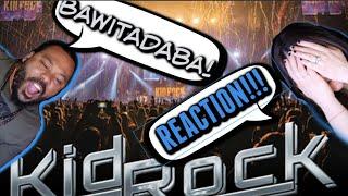 Kid Rock- Bawitadaba Reaction!!!