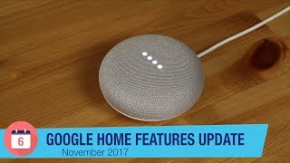 Google Home Features Update 2: November 2017