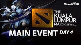 [DOTA2] The Kuala Lumpur Major - Main Event Day 4