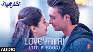 Loveyatri Title Song (Full Audio) | Aayush Sharma | Warina Hussain | Divya Kumar