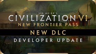 Next Civilization VI - New Frontier Pass DLC pack revealed