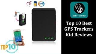 Top 10 Best GPS Trackers Kid Reviews [BestTopNow Rev]