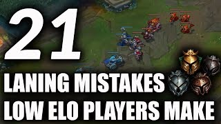 21 Laning Mistakes Most Low Elo Players Make | How To Improve Your Laning For S9 ~ League of Legends