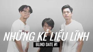 Blind date ĐẶC BIỆT: Hẹn hò với cô gái biến thái | Những Kẻ Liều Lĩnh #1 | The Reckless Ones