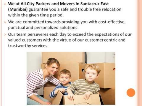 With All City Packers & Movers in Santacruz East (Mumbai), Shifting is a Cakewalk