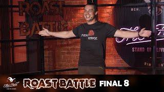 Roast Battle 2020 - Final Eight