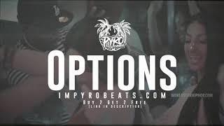 "[FREE] Lil Baby x Nipsey Hussle Type Beat 2018 ""Options"" | Smooth Trap Type Beat (prod. @pyrobeats)"