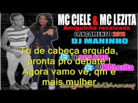 Baixar Amiguinha Recalcada (♪ - MC CIELE & MC LEZITA (♪♪  2011