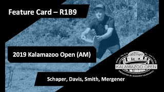 2019 Kalamazoo Open (Amateur) - Feature Card R1B9 - Schaper, Davis, Smith Mergener