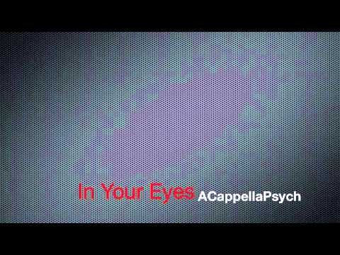 In Your Eyes - Peter Gabriel (ACappellaPsych)