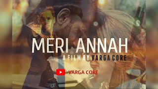 MERI ANNAH | FULL SONG OUT NOW | VARGA CORE [ OFFICIAL VIDEO ]