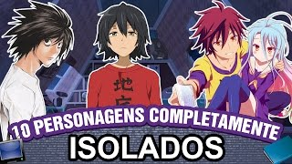 10 PERSONAGENS ISOLADOS (HIKIKOMORI) | Top 10 Animes