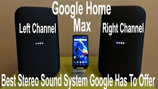 How To Pair Two Google Home Max In Stereo, What You Can & Cannot Do. (Setup, Sound Test) @Verizon